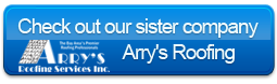Check out our sister company, Arry's Roofing